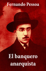 Vente Livre Numérique : El banquero anarquista (texto completo)  - Fernando PESSOA