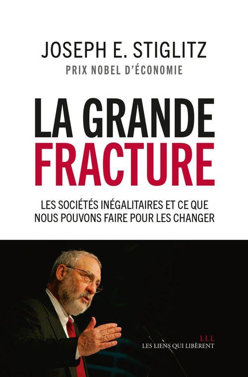 La grande fracture ; les sociétés inégalitaires et ce que nous pouvons faire pour les changer