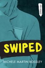 Swiped  - Michele Bossley - Michele Martin Bossley