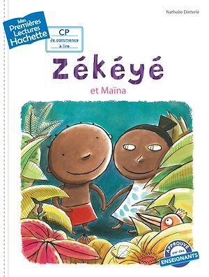 Mes premières lectures ; Zékéyé et Maïna