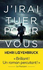 Vente Livre Numérique : J'irai tuer pour vous  - Henri Loevenbruck