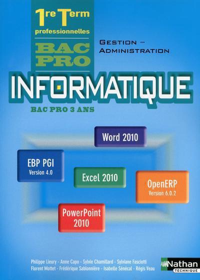 Informatique ; 1re Et Terminale ; Bac Pro 3 Ans ; Ans Gestion-Administration (Office 2010) ; Livre De L'Eleve