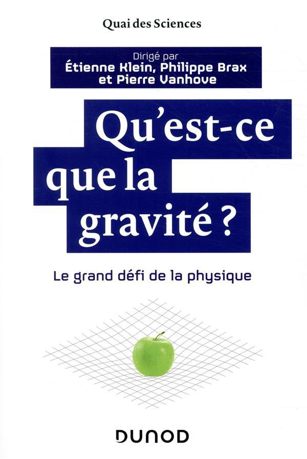 Qu'est-ce que la gravité ? le grand défi de la physique