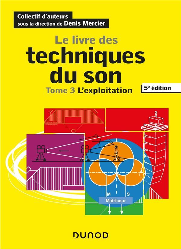 Le livre des techniques du son t.3 ; l'exploitation (5e édition)