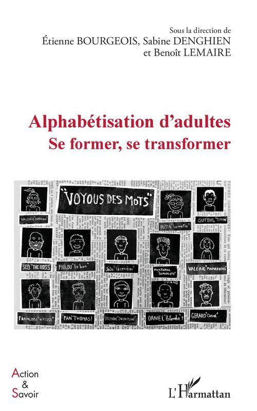 Alphabétisation d'adultes ; se former, se transformer