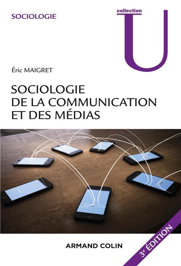 Sociologie de la communication et des médias (3e édition)