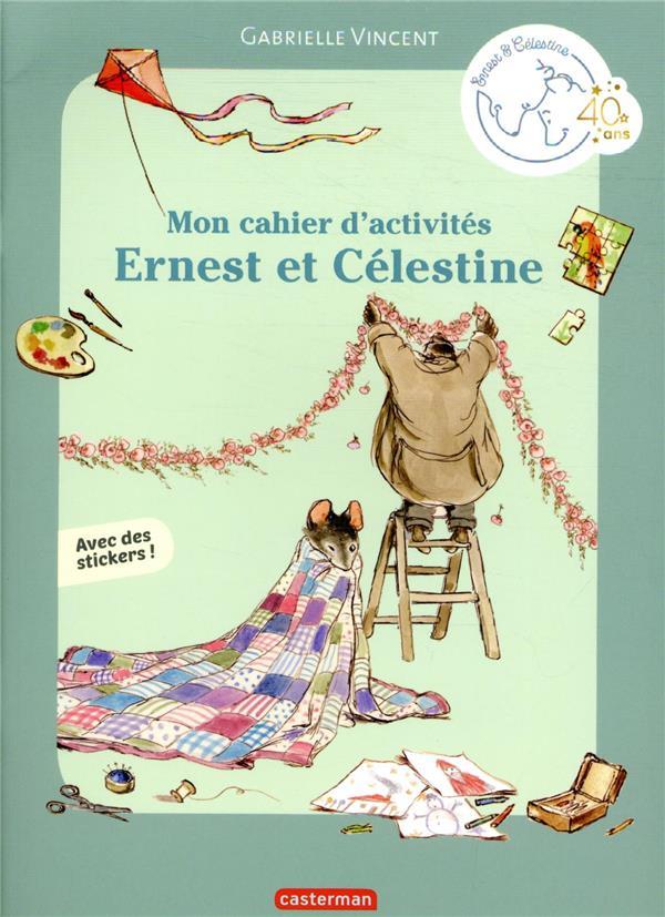 ERNEST ET CELESTINE  -  MON CAHIER D'ACTIVITES