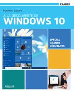 Vente Livre Numérique : À la découverte de Windows 10  - Mathieu Lavant