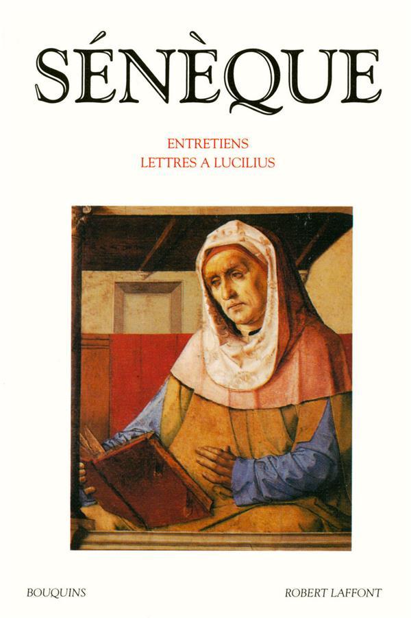 Entretiens ; Lettres A Lucilius