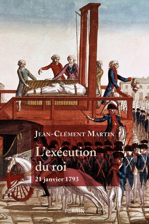 L'exécution du roi ; 21 janvier 1793