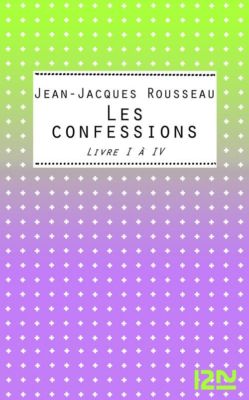 Les confessions ; livres I à IV
