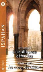 Vente Livre Numérique : Une attirance défendue - Au coeur du désert  - Olivia Gates - Kate Hewitt