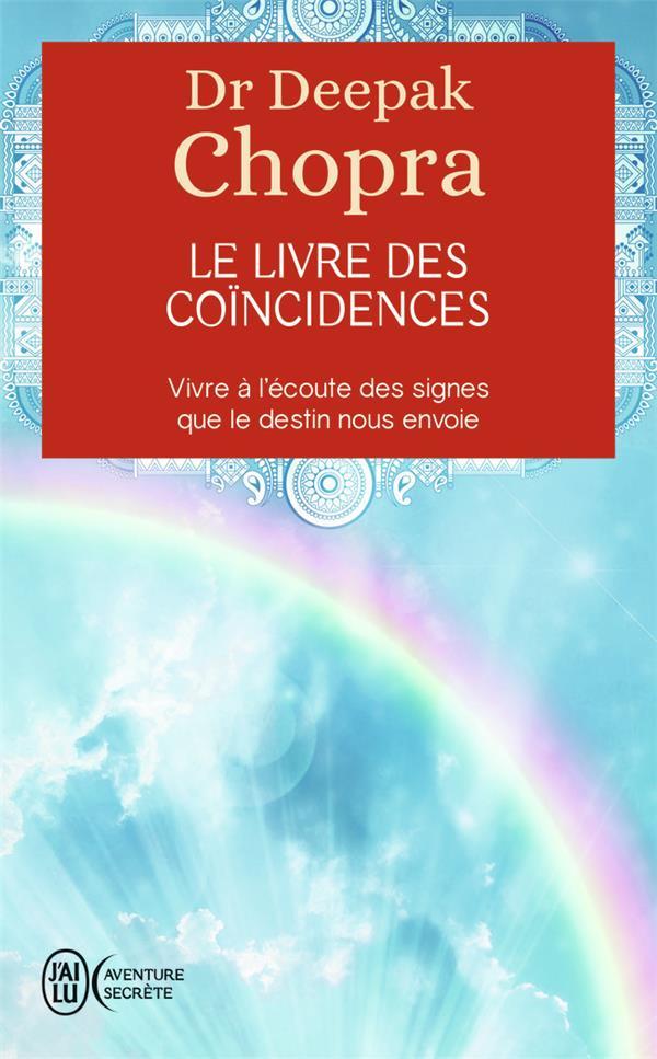 Le livre des coïncidences ; vivre à l'écoute des signes que le destin nous envoie