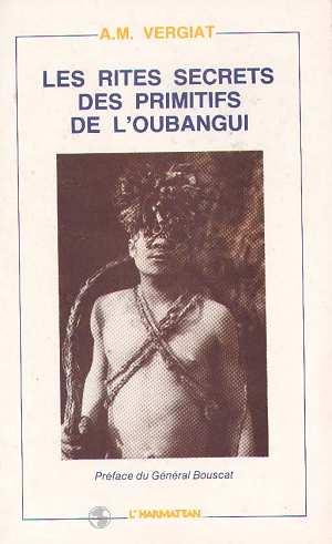 Les rites secrets des primitifs de l'oubangui
