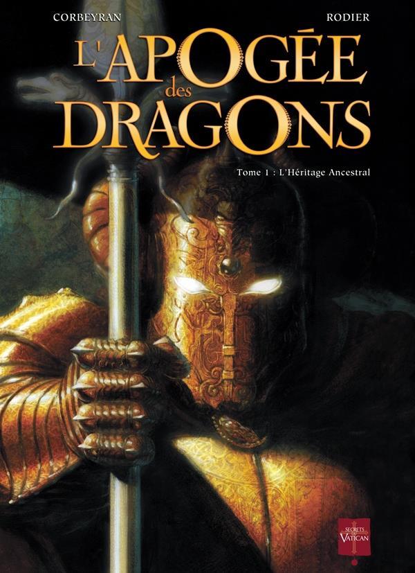 L'apogée des dragons t.1 ; l'héritage ancestral