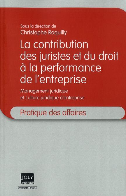 La contribution des juristes et du droit à la perfomance de l'entreprise ; management juridique et culture juridique d'entreprise