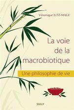 La voie de la macrobiotique ; une philosophie de vie