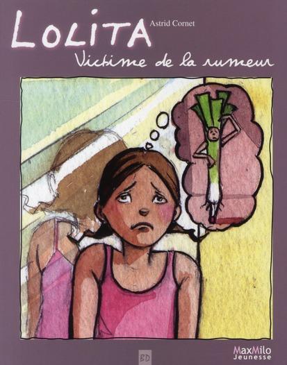Lolita T.1 ; Victime De La Rumeur