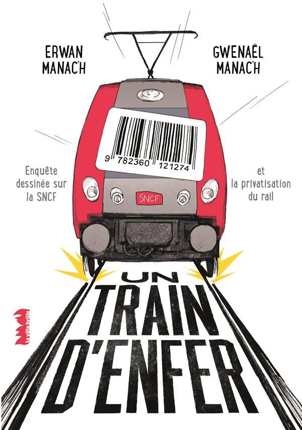 Un train d'enfer ; enquête dessinée sur la SNCF et la privatisation du rail