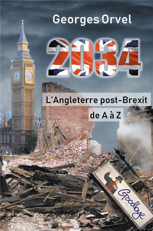 2034, l'Angleterre post-brexit de A à Z