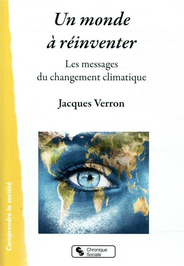 Un monde à réinventer ; les messages du changement climatique