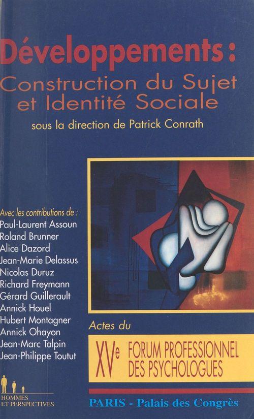Developpements : construction du sujet et identite sociale