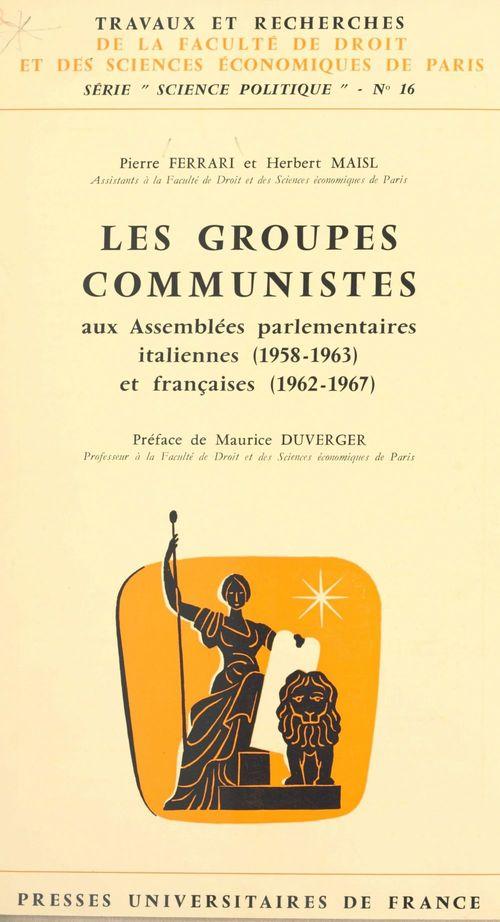 Les groupes communistes aux Assemblées parlementaires italiennes, 1958-1963, et françaises, 1962-1967