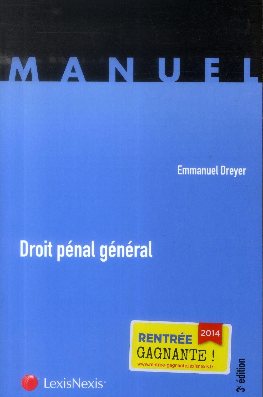 Droit Penal General 3e Edition Emmanuel Dreyer Lexisnexis Grand Format Dalloz Librairie Paris