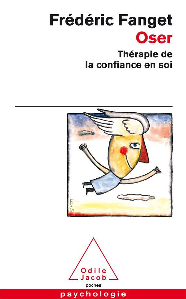 Oser ; thérapie de la confiance en soi