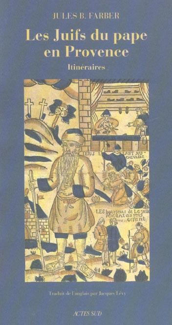 Les juifs du pape en provence ; itineraires