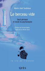 Vente EBooks : Le berceau vide  - Marie-José SOUBIEUX