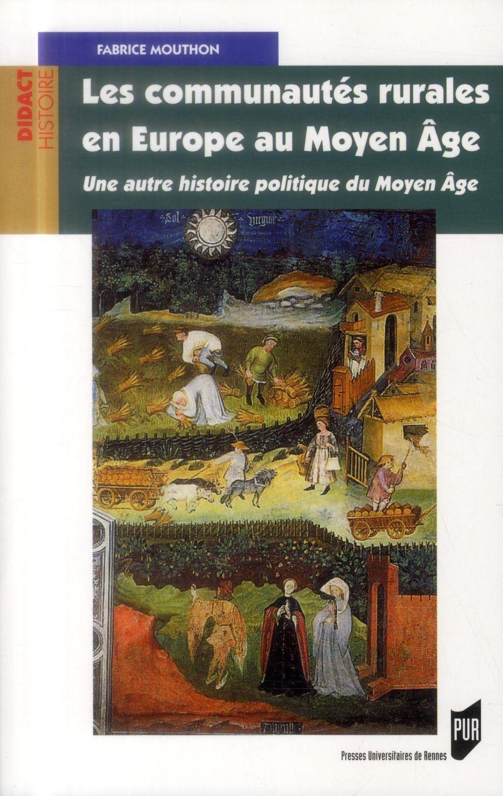 Les communautés rurales en Europe au Moyen Age ; une autre histoire politique du Moyen Age