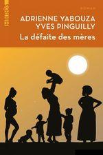 Vente Livre Numérique : La défaite des mères  - Adrienne YABOUZA - Yves PINGUILLY