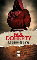 La pierre de sang  - Paul C. Doherty - Paul DOHERTY