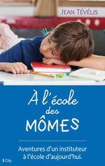 Vente Livre Numérique : A l'école des mômes  - Jean Tévélis