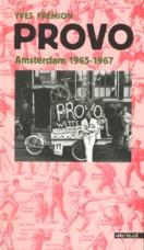 Provo ; Amsterdam 1965-1967