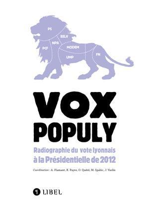 vox populy ; radiographie du vote lyonnais à la Présidentielle de 2012