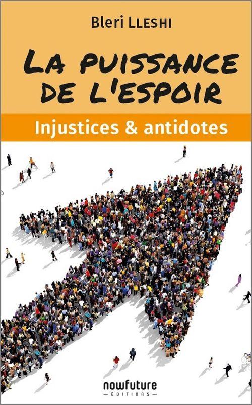 La puissance de l'espoir ; injustices & antidotes