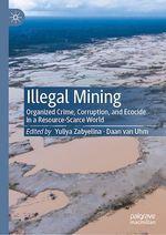 Illegal Mining  - Yuliya Zabyelina - Daan Van Uhm