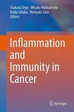 Inflammation and Immunity in Cancer  - Noriyuki Sato - Tsukasa Seya - Misako Matsumoto - Keiko Udaka