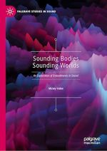 Sounding Bodies Sounding Worlds  - Mickey Vallee