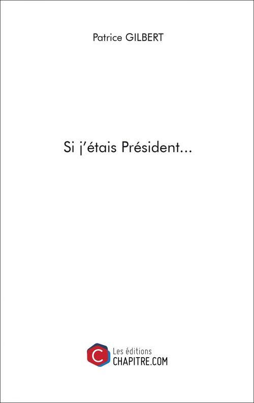 Si j'étais président...
