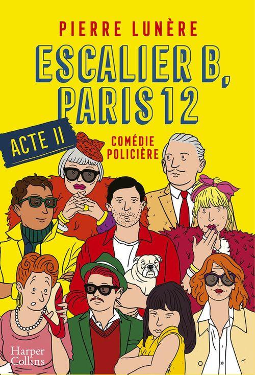 Escalier B, Paris 12 - Acte 2  - Pierre LUNÈRE