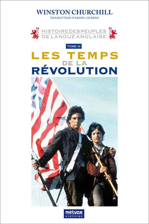 Histoire des peuples de langue anglaise - tome iii les temps de la revolution