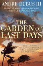 The Garden of Last Days  - Andre Dubus III - André DUBUS III
