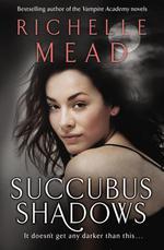 Vente Livre Numérique : Succubus Shadows  - Richelle Mead
