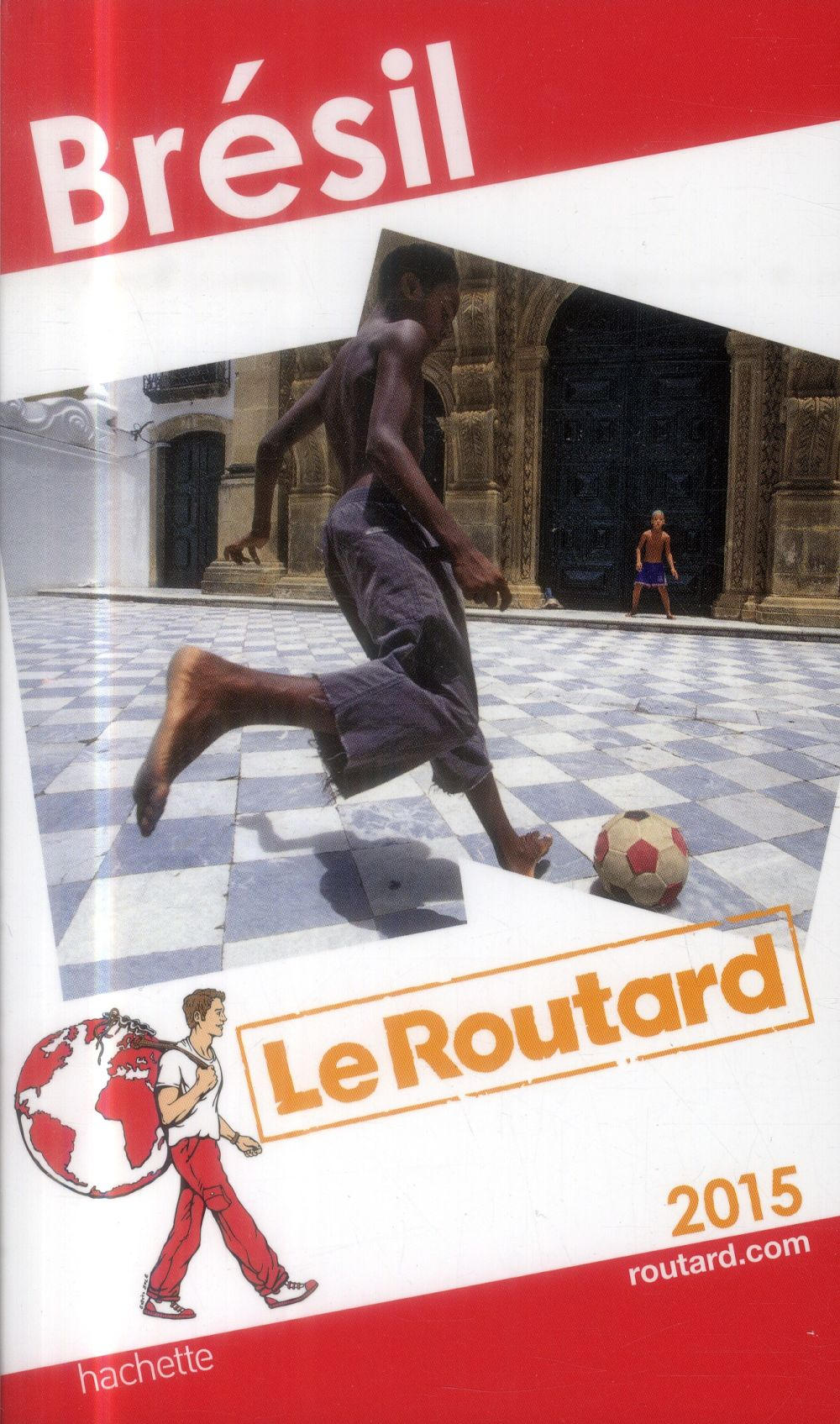 Guide Du Routard ; Bresil (Edition 2015)