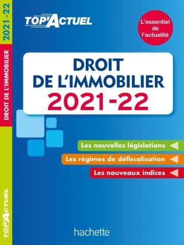 Top'actuel ; droit de l'immobilier (édition 2021/2022)