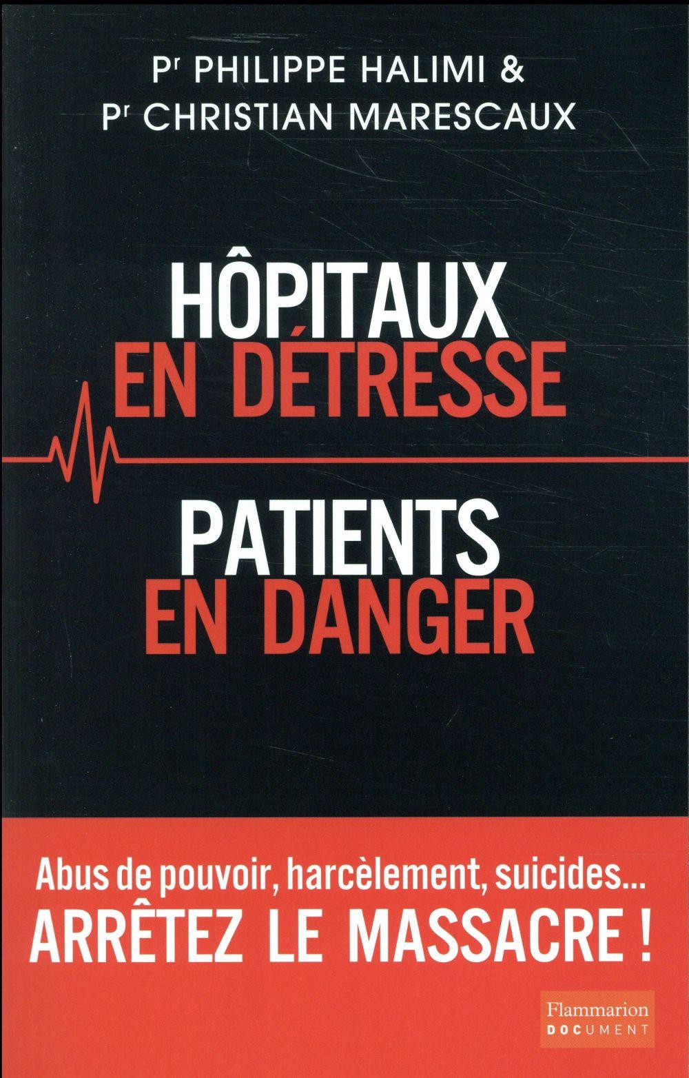 Hôpitaux en détresse, patients en danger
