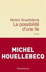 Vente Livre Numérique : La possibilité d'une île  - Michel Houellebecq
